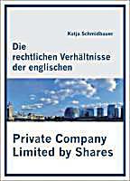 Die rechtlichen Verh?ltnisse der englischen Private Company Limited by Shares