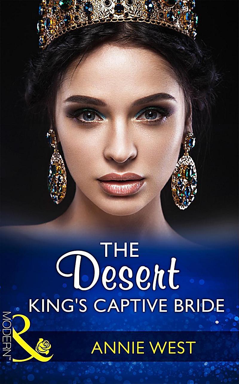 The Desert King´s Captive Bride (Mills & Boon Modern) (Wedlocked!, Book 85)
