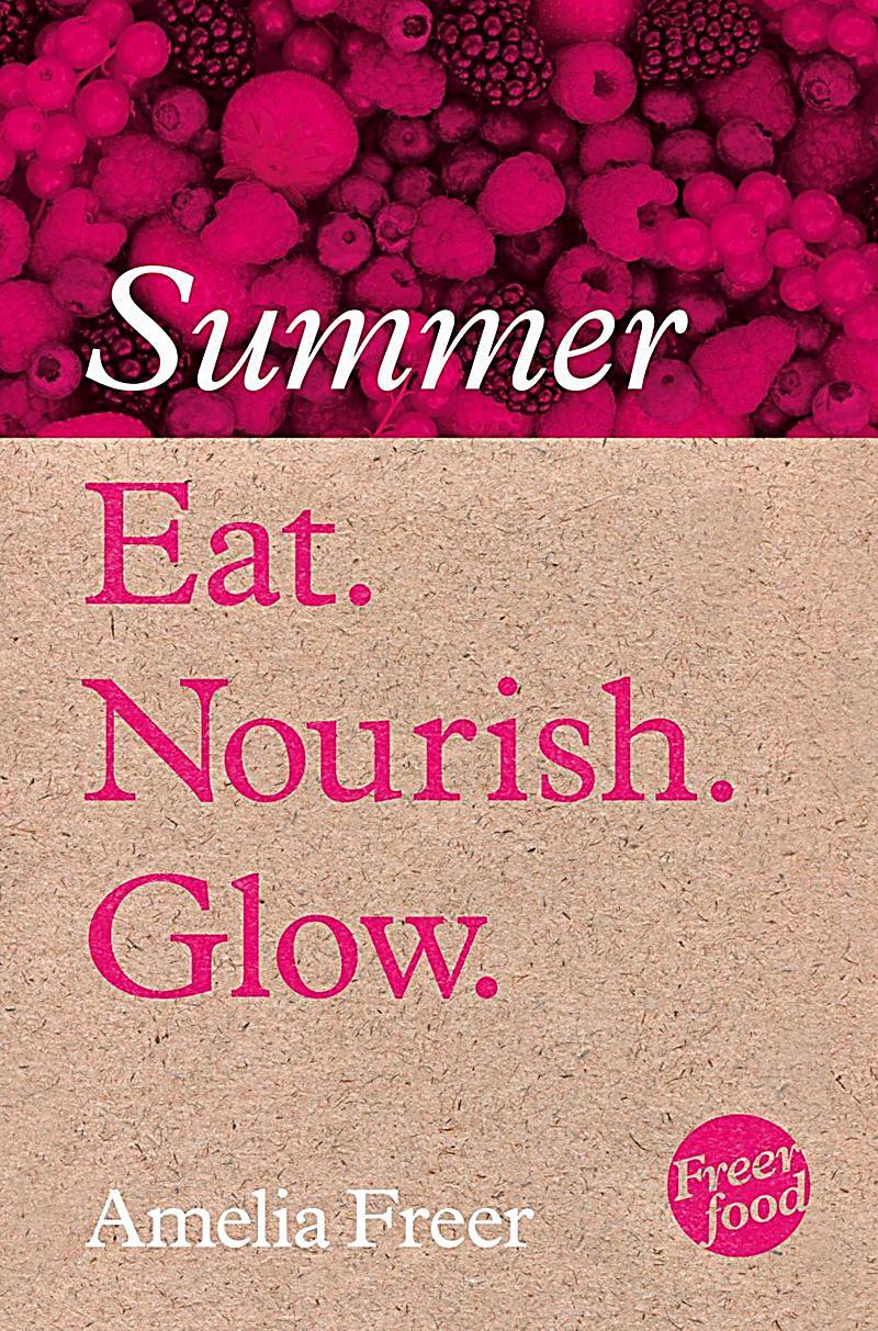 HarperNonFiction - E-books - Thorsons: Eat. Nourish. Glow - Summer