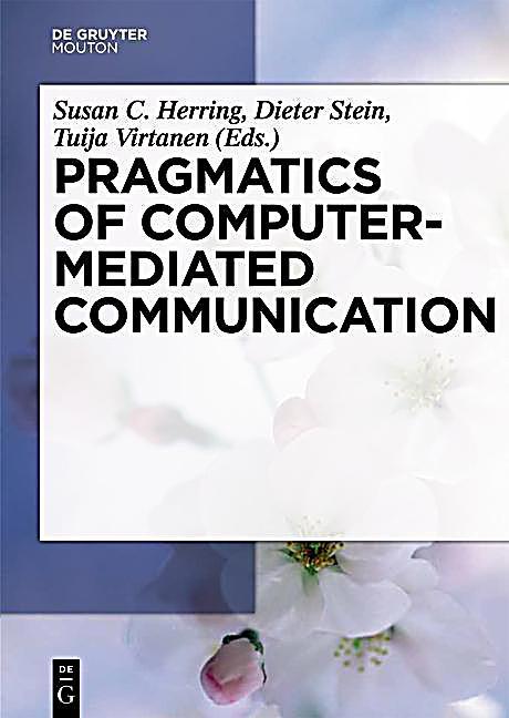 Pragmatics of Computer-Mediated Communication