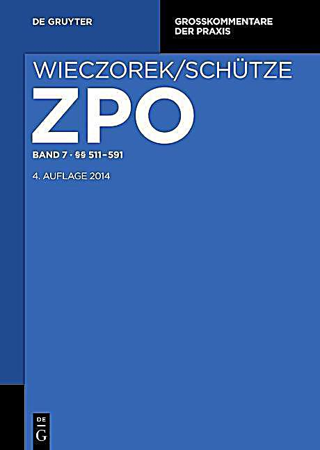 Zivilprozessordnung und Nebengesetze. Bd 07 - §§ 511-591