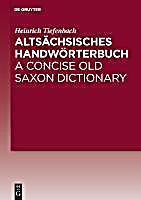 Altsächsisches Handwörterbuch / A Concise Old Saxon Dictionary
