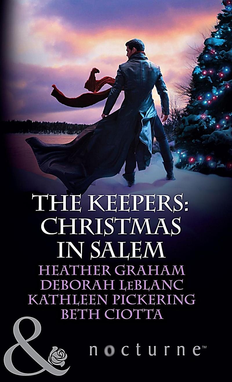 The Keepers: Christmas in Salem: Do You Fear What I Fear? / The Fright Before Christmas / Unholy Night / Stalking in a Winter Wonderland (Mills & Boon
