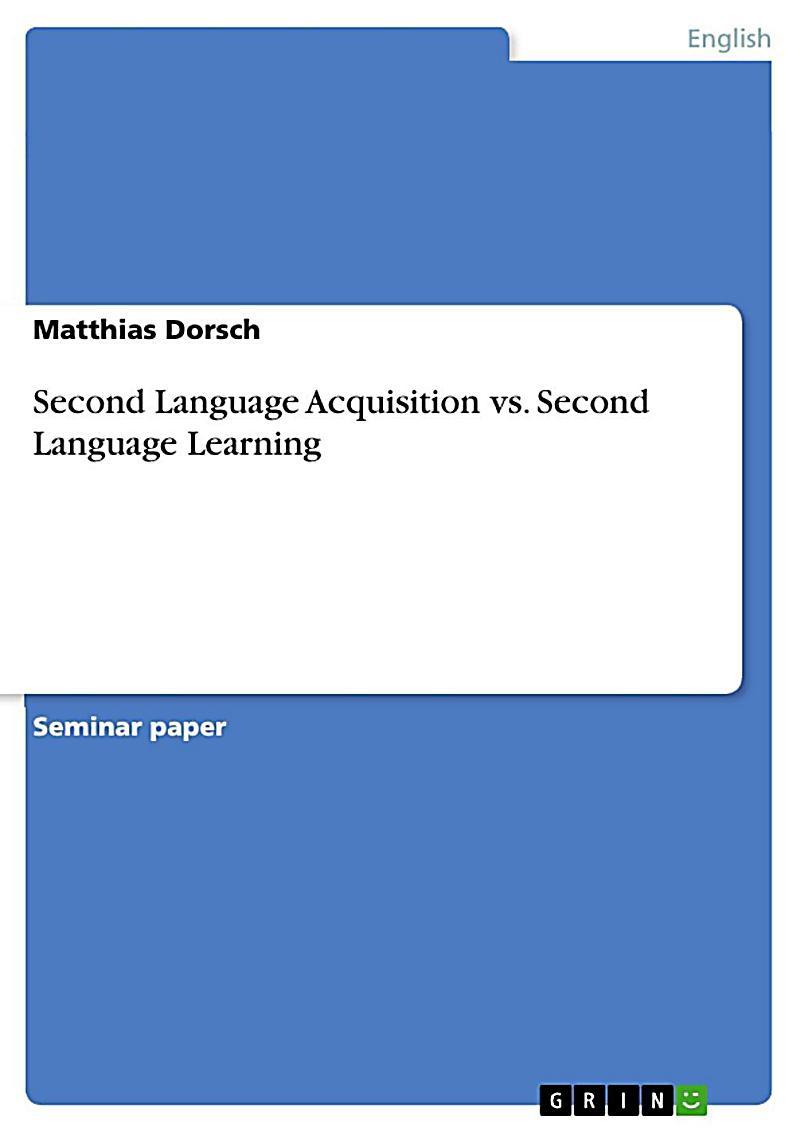 Second Language Acquisition vs. Second Language Learning