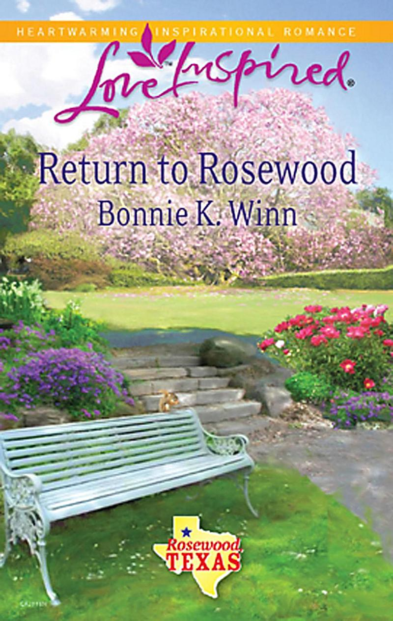 Return to Rosewood (Mills & Boon Love Inspired) (Rosewood, Texas, Book 5)