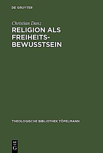 Religion als Freiheitsbewußtsein