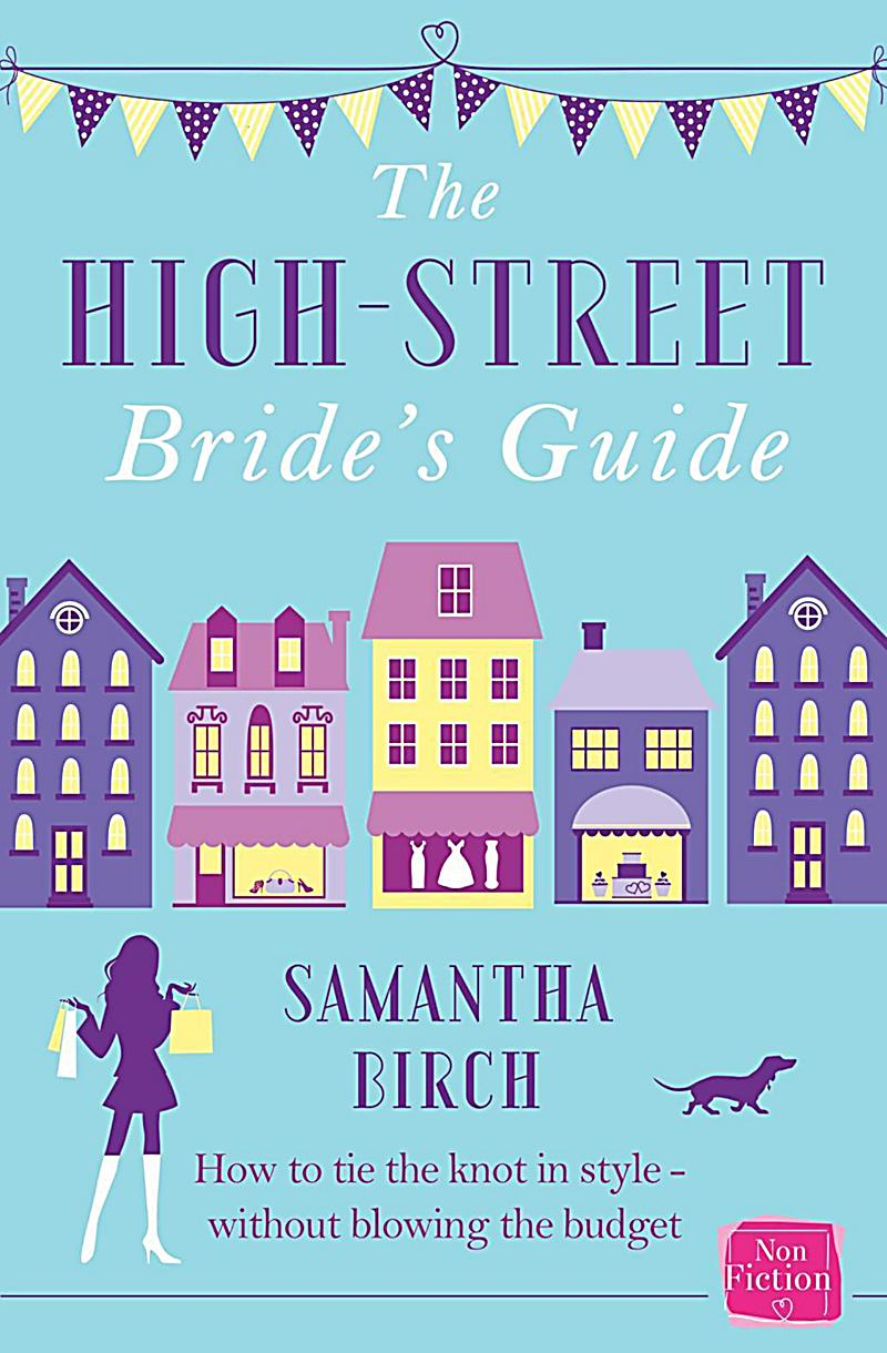 The High-Street Bride´s Guide: How to Plan Your Perfect Wedding On A Budget