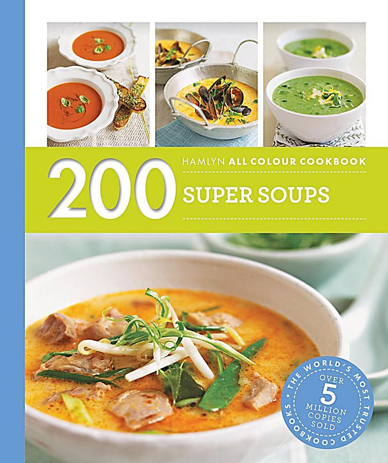 Hamlyn: Hamlyn All Colour Cookery: 200 Super Soups