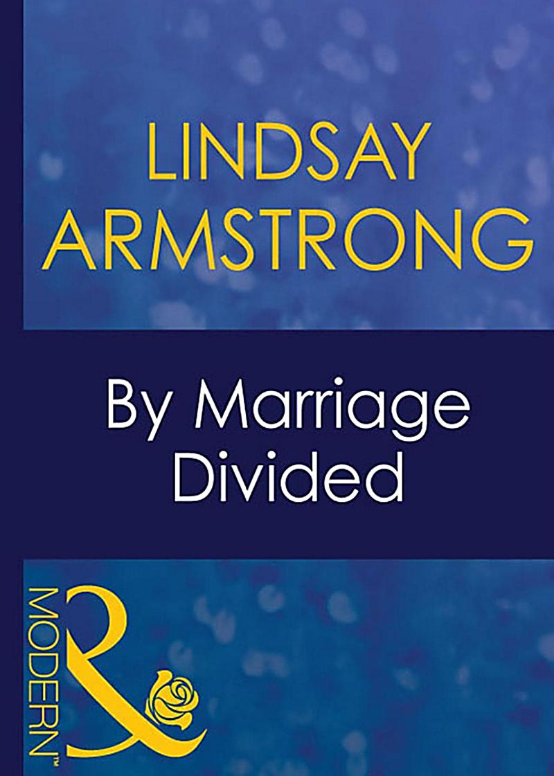 By Marriage Divided (Mills & Boon Modern)