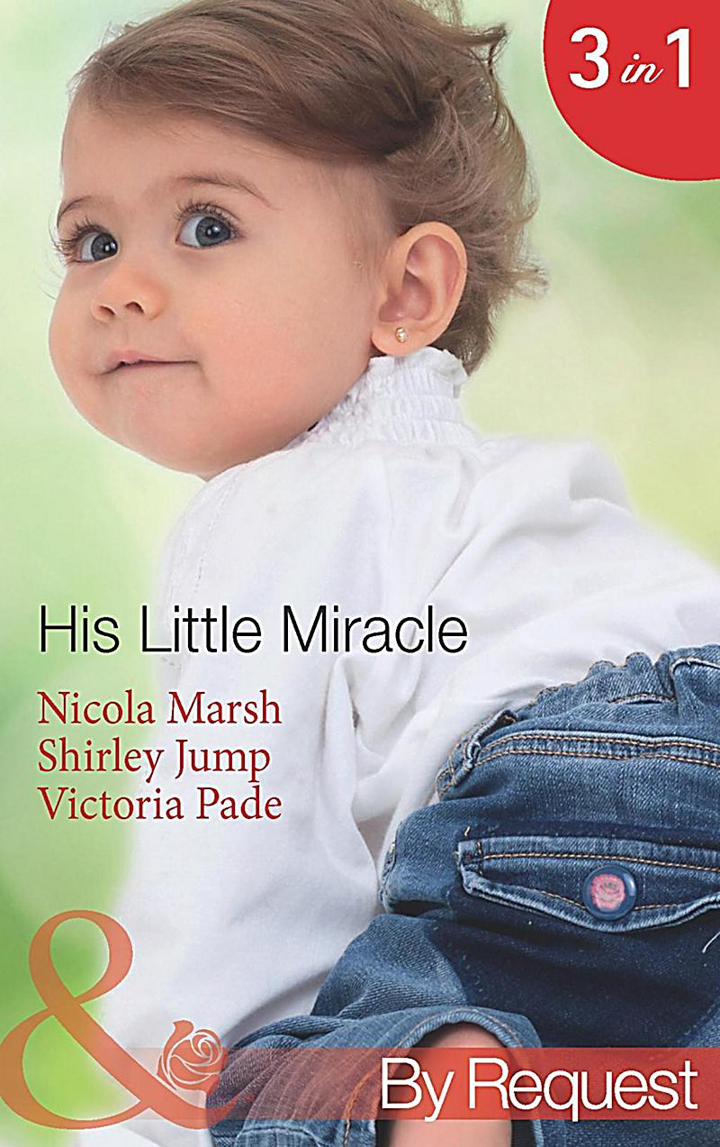 Image of By Request: His Little Miracle: The Billionaire's Baby (Baby on Board, Book 20) / Doorstep Daddy (Baby on Board, Book 22) / Baby Be Mine (A Ranching Family, Book 11) (Mills & Boon By Request)