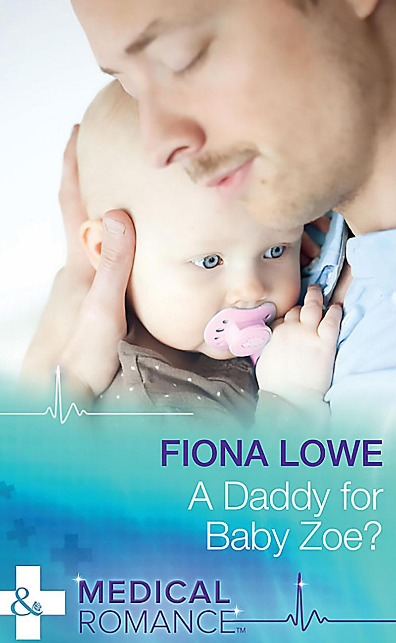 A Daddy For Baby Zoe? (Mills & Boon Medical)