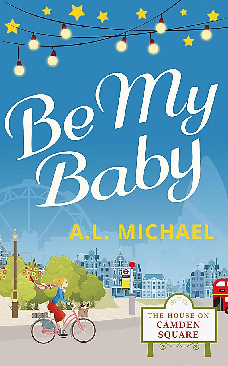 Be My Baby (The House on Camden Square, Book 3)