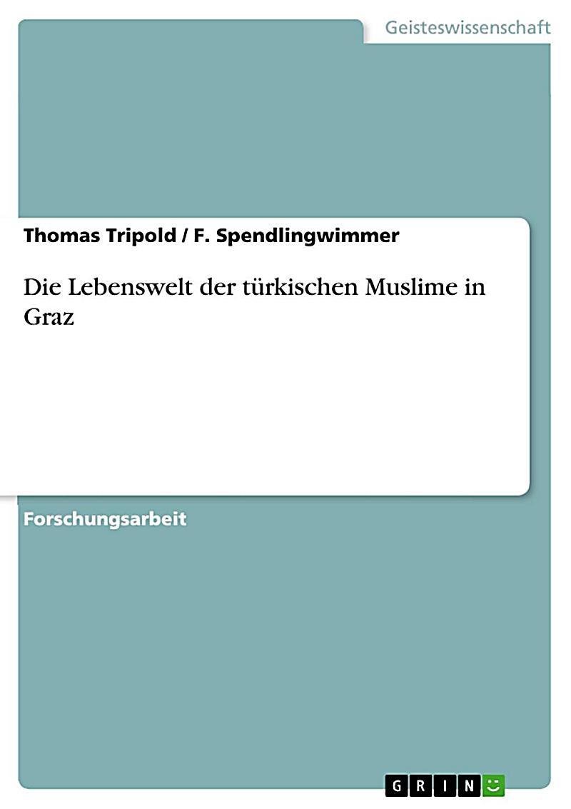 Die Lebenswelt der türkischen Muslime in Graz