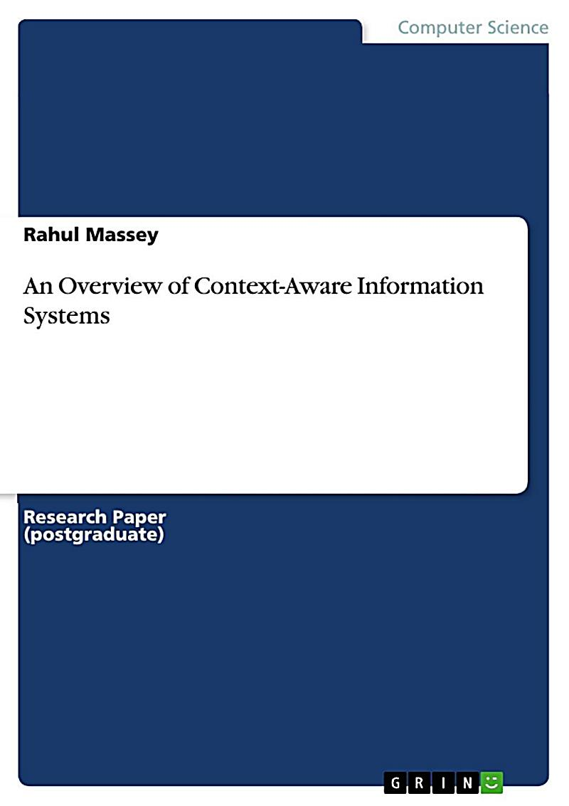 An Overview of Context-Aware Information Systems
