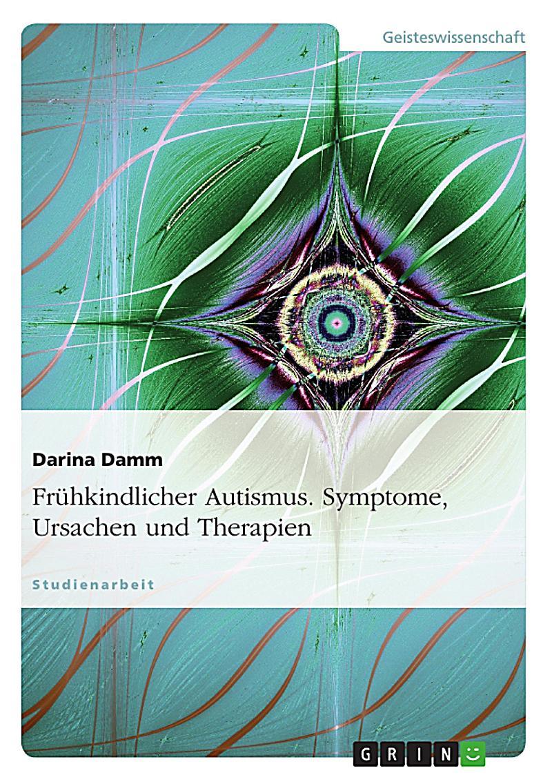 Fr?hkindlicher Autismus - Symptome, Ursachen und Therapien
