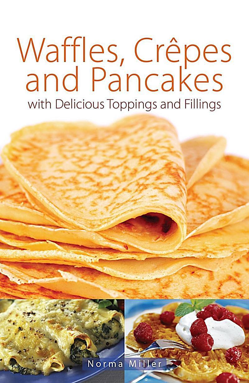 Right Way: Waffles, Crepes and Pancakes
