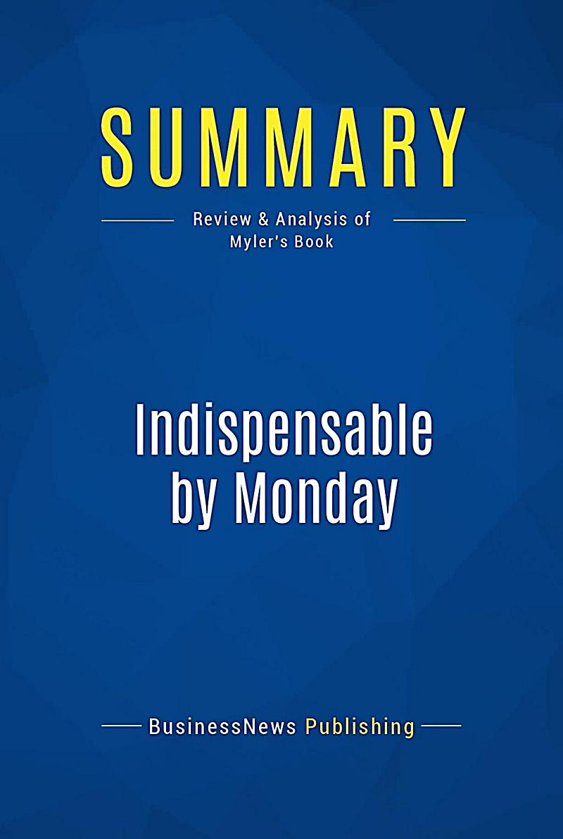 Summary: Indispensable by Monday