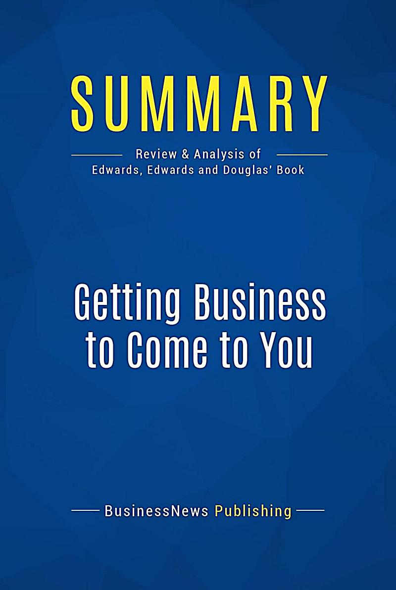 Summary: Getting Business to Come to You