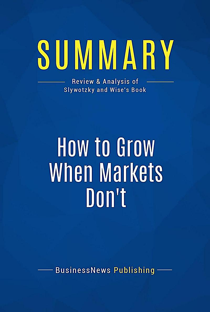 Summary: How to Grow When Markets Don´t