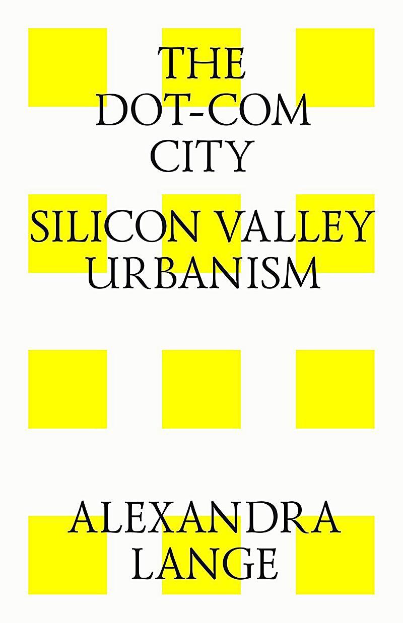 The dot-com city. Silicon valley urbanism