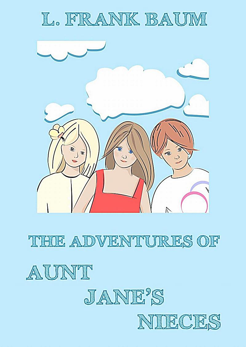 The Adventures Of Aunt Jane´s Nieces