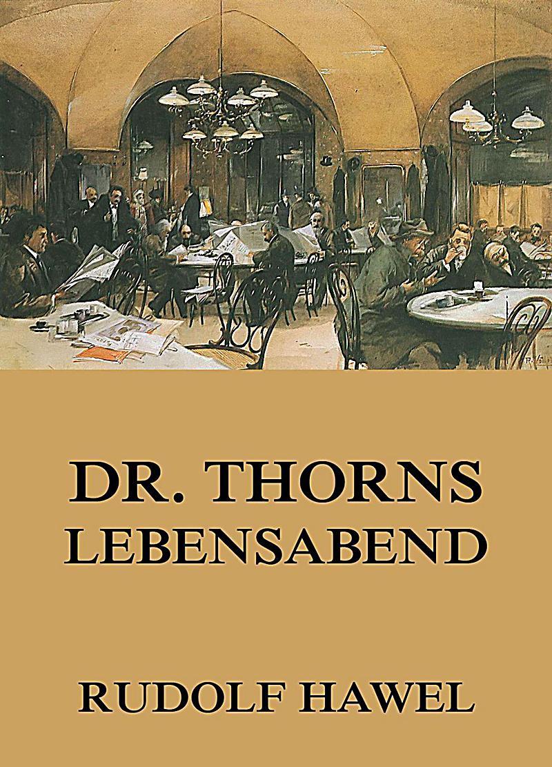 Dr. Thorns Lebensabend