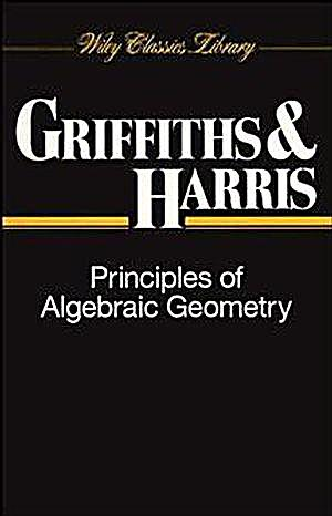 Wiley Classics Library: Principles of Algebraic Geometry