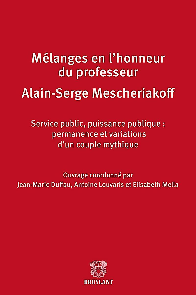 Mélanges en l´honneur de Monsieur le professeur Alain-Serge Mescheriakoff