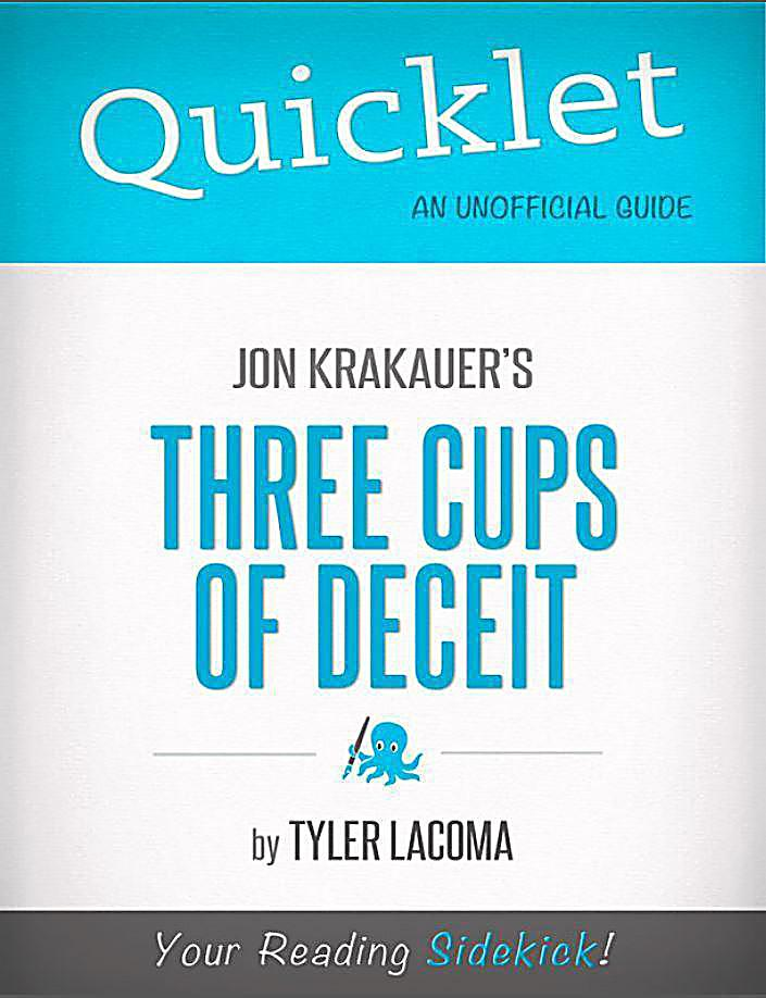 Quicklet on Jon Krakauer´s Three Cups of Deceit (CliffsNotes-like Book Summary)