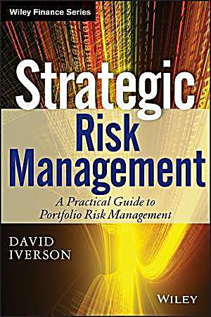 Wiley Finance Editions: 1 Strategic Risk Management