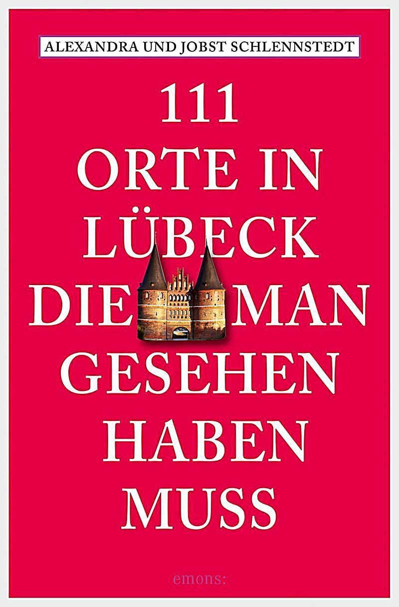 111 Orte in Lübeck, die man gesehen haben muss