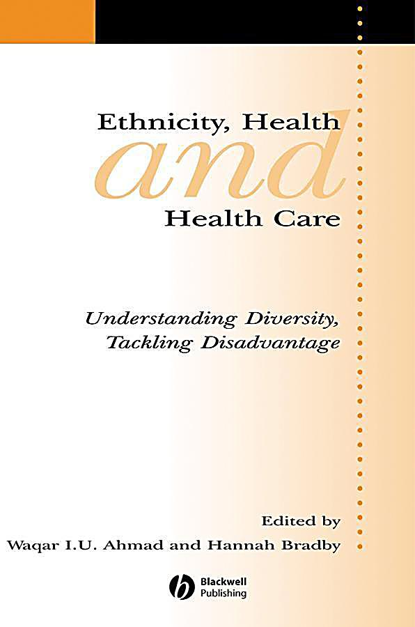 Ethnicity, Health and Health Care