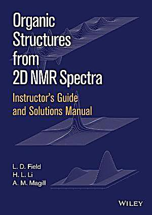 Instructor´s Guide and Solutions Manual to Organic Structures from 2D NMR Spectra, Instructor´s Guide and Solutions Manual