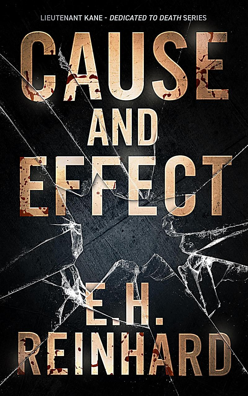 Cause and Effect (Lieutenant Kane - Dedicated to Death Series, #4)