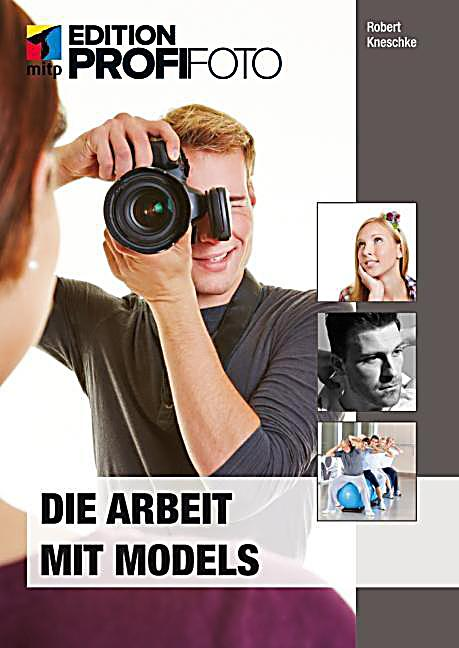 mitp Edition Profifoto: Die Arbeit mit Models