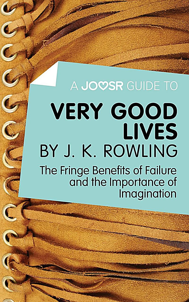 A Joosr Guide to... Very Good Lives by J. K. Rowling