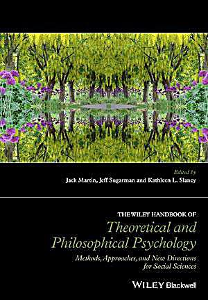 The Wiley Handbook of Theoretical and Philosophical Psychology