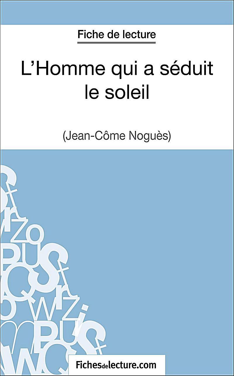 L´Homme qui a séduit le soleil de Jean-Côme Noguès (Fiche de lecture)