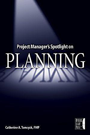 Project Manager´s Spotlight on Planning