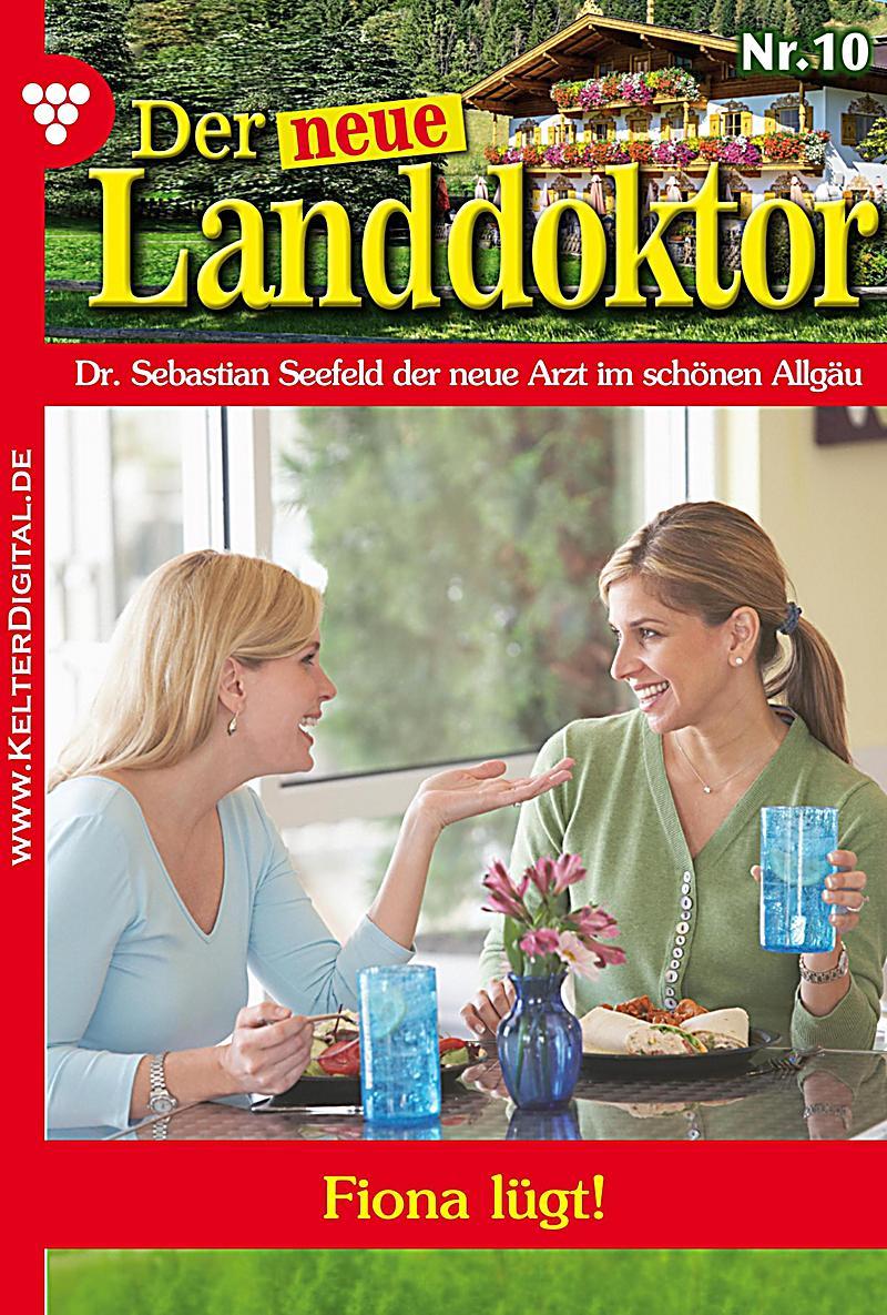 Der neue Landdoktor: Der neue Landdoktor 10 - Arztroman