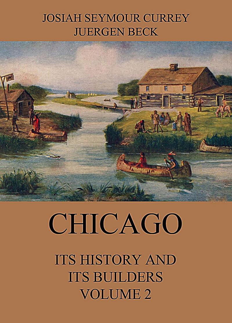 Chicago: Its History and its Builders, Volume 2