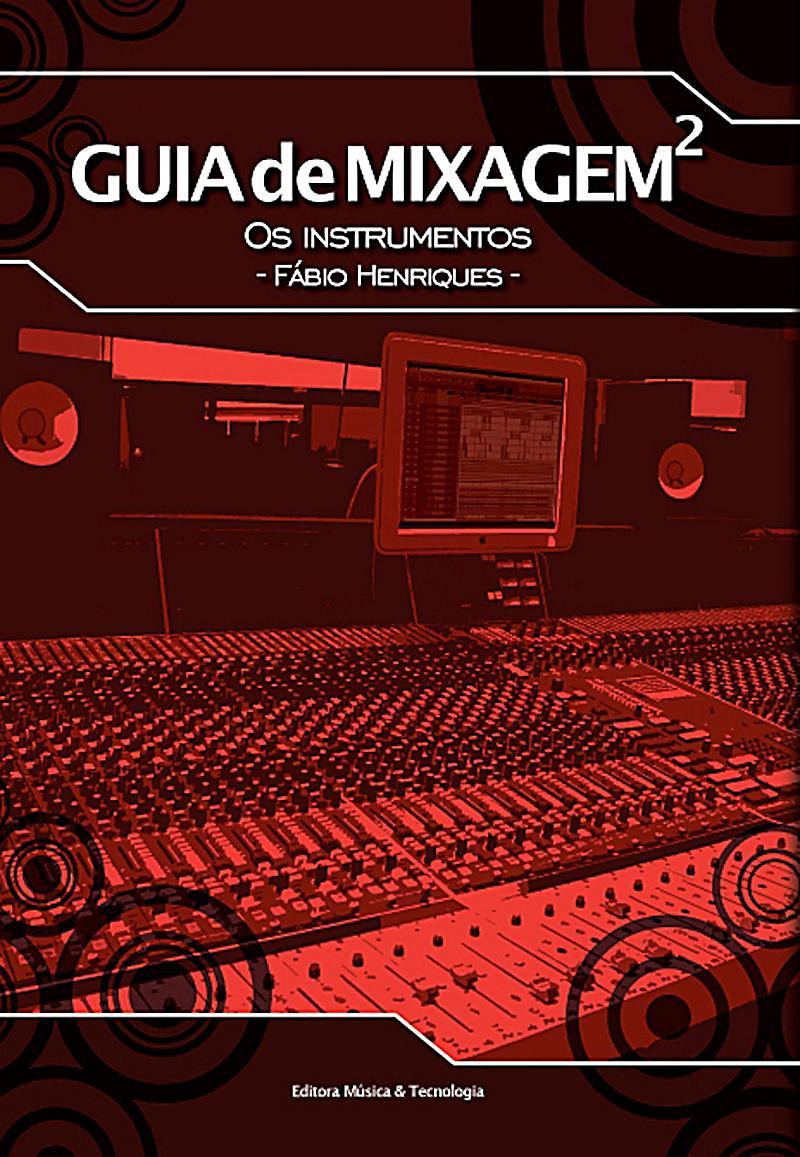 Guia de Mixagem 2 - os instrumentos