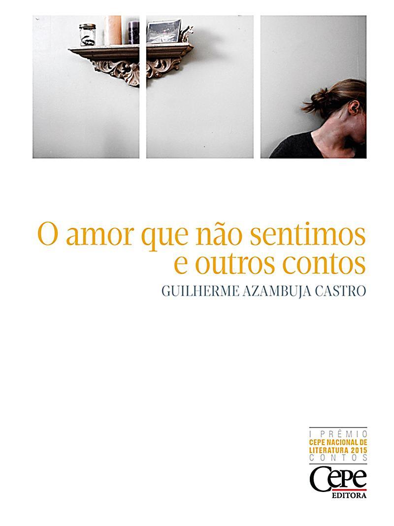 O amor que não sentimos e outros contos