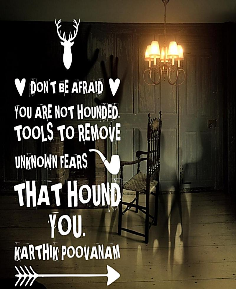 Tools to remove unknown fear that hound you