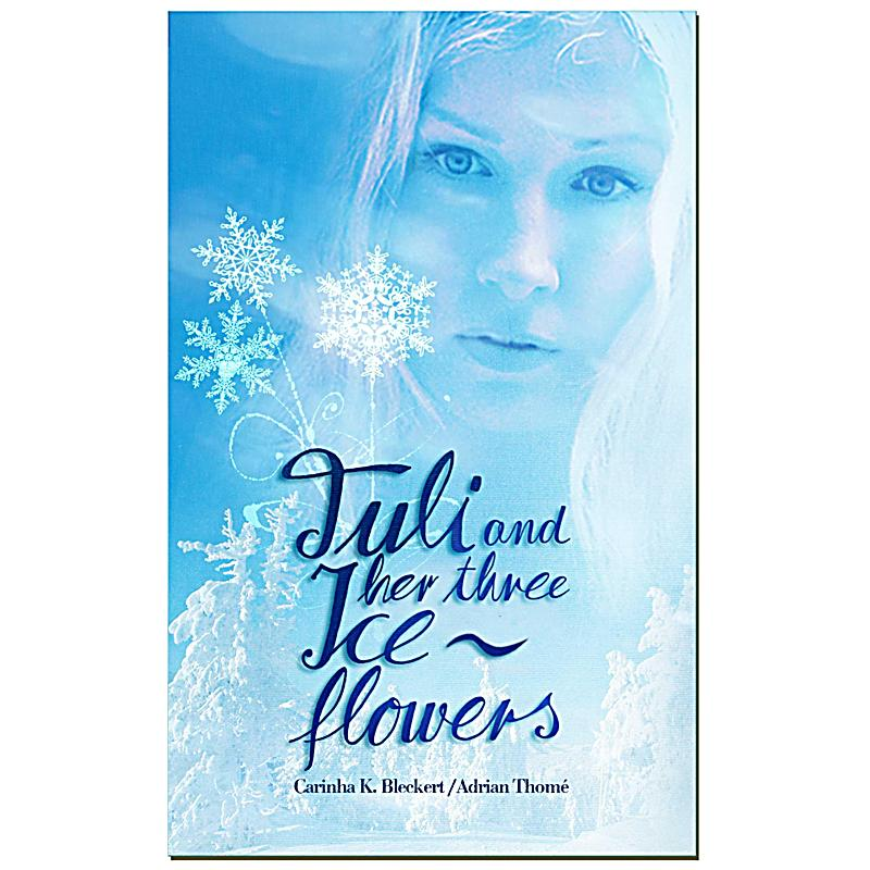 Tuli and her three ice flowers