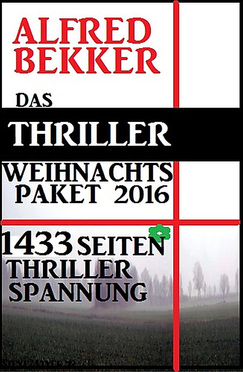 Das Thriller Weihnachtspaket 2016 - 1433 Seiten Thriller Spannung