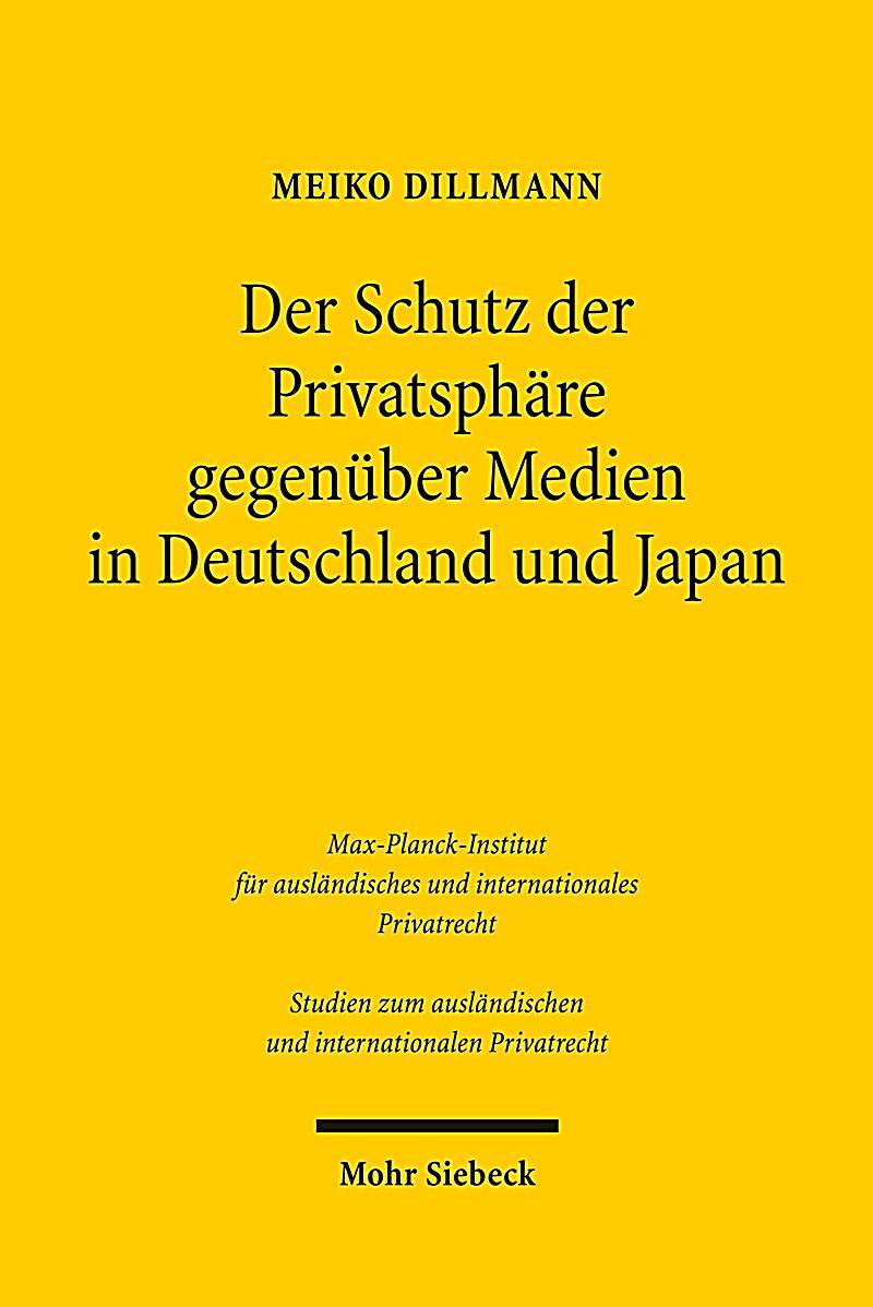 Der Schutz der Privatsph?re gegen?ber Medien in Deutschland und Japan