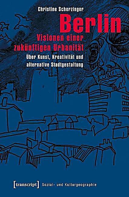 Berlin - Visionen einer zukünftigen Urbanität