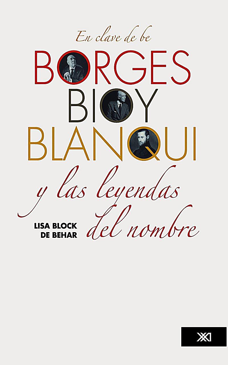 En clave de be. Borges, Bioy, Blanqui y las leyendas del nombre