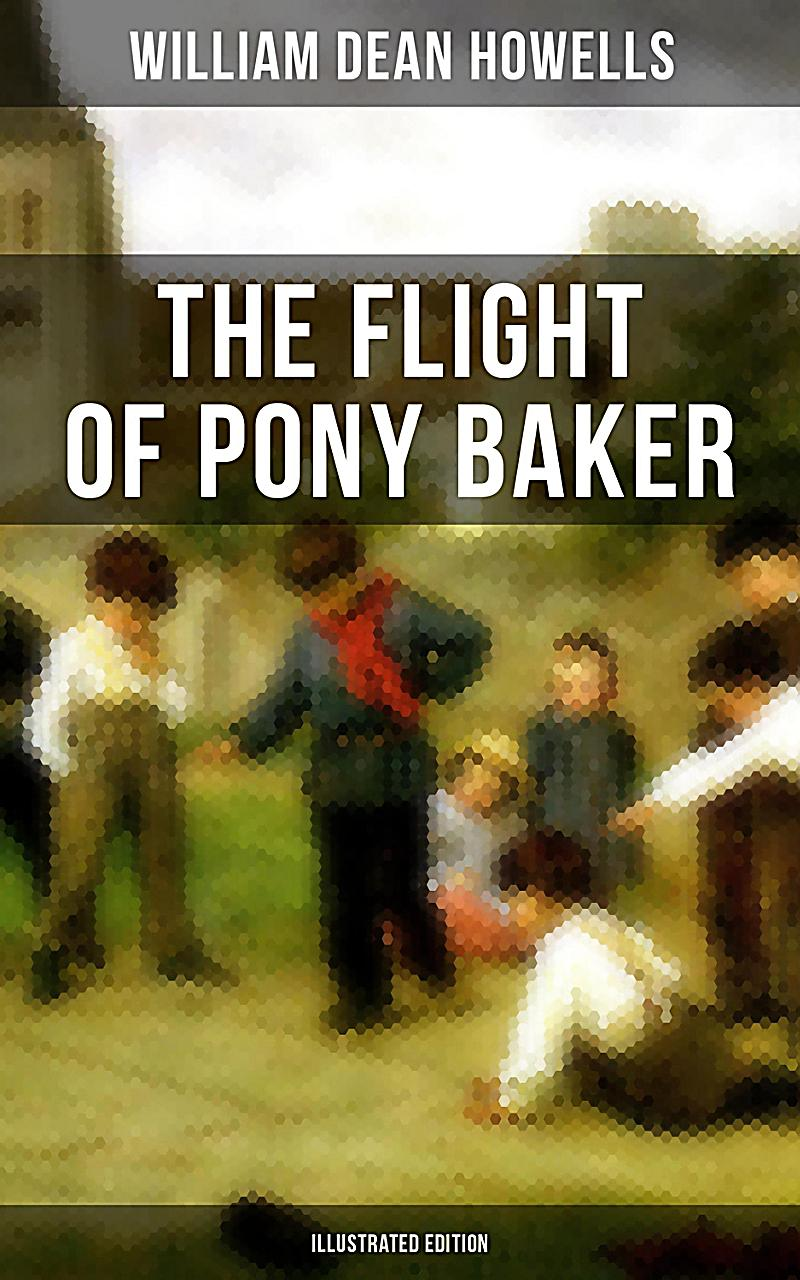 The Flight of Pony Baker (Illustrated Edition)